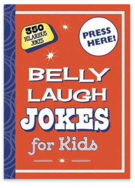 Belly Laugh Jokes for Kids: 350 Hilarious Jokes
