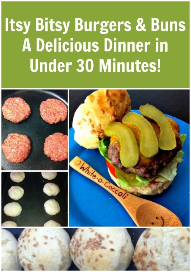 itsy-bitsy-burgers-buns-a-delicious-dinner-in-under-30-minutes