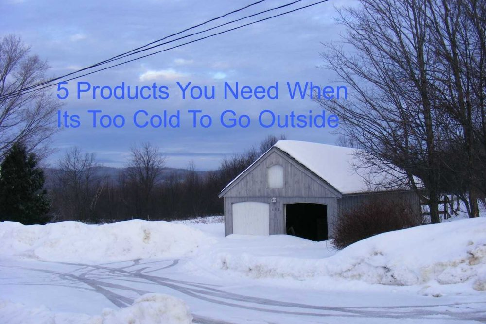 5 Products You Need When Its Too Cold To Go Outside