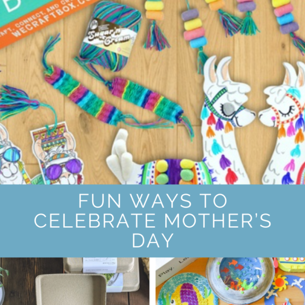 Fun Ways to Celebrate Mother's Day